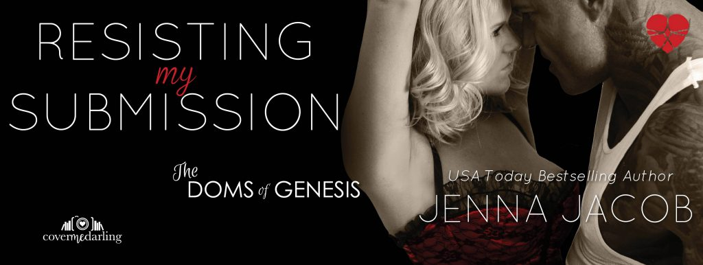 Resisting My Submission by Jenna Jacob Release Blitz