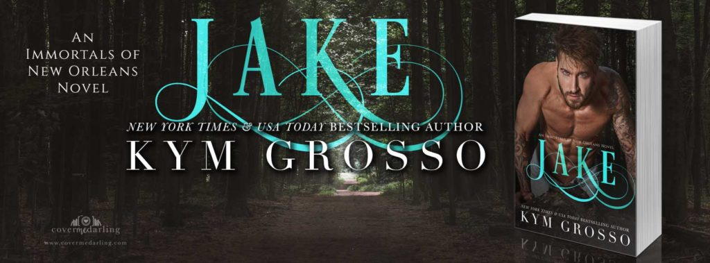 Blog Tour Jake (Immortals of New Orleans Series Book 8) by Kym Grosso