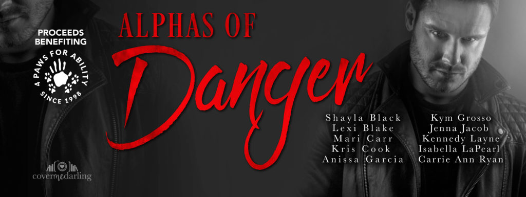 Release Boost: Alphas Of Danger Anthology by Shayla Black, Lexi Blake, Mari Carr, Kris Cook, Anissa Garcia, Kym Grosso, Jenna Jacob, Kennedy Layne,Isabella LaPearl and Carrie Ann Ryan